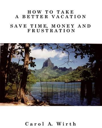 How To Take A Better Vacation - Save Time, Money And Frustration - new